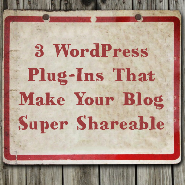 3 shareable blog post wordpress plugins